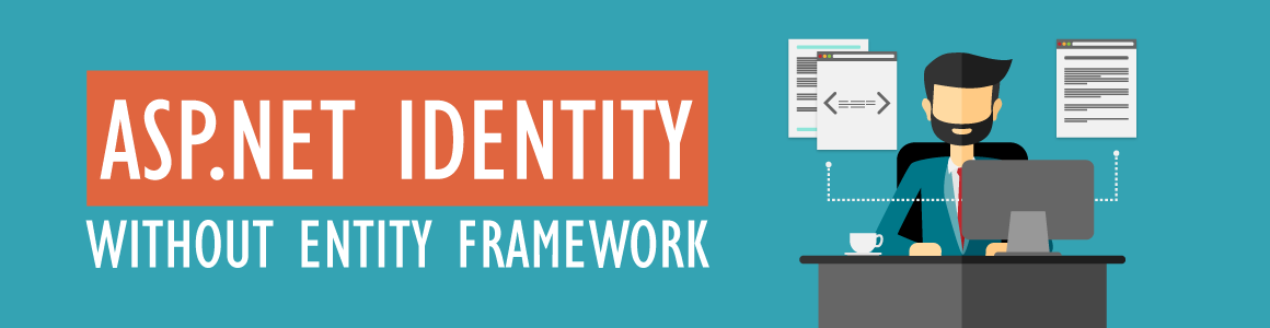 Exorcising Entity Framework from ASP NET Identity – Mark Johnson